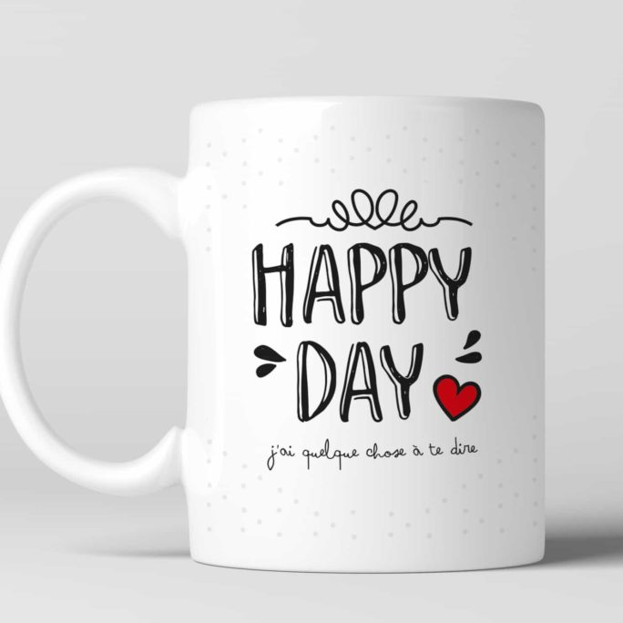 Mug Happy day je t'aime