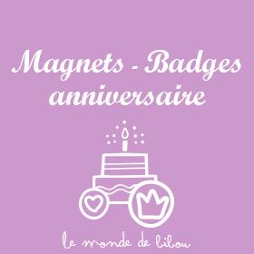 Magnets et Badges anniversaire