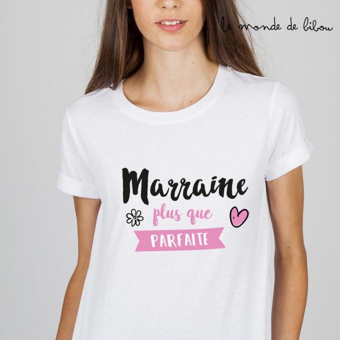 Tee-shirt Marraine plus que parfaite