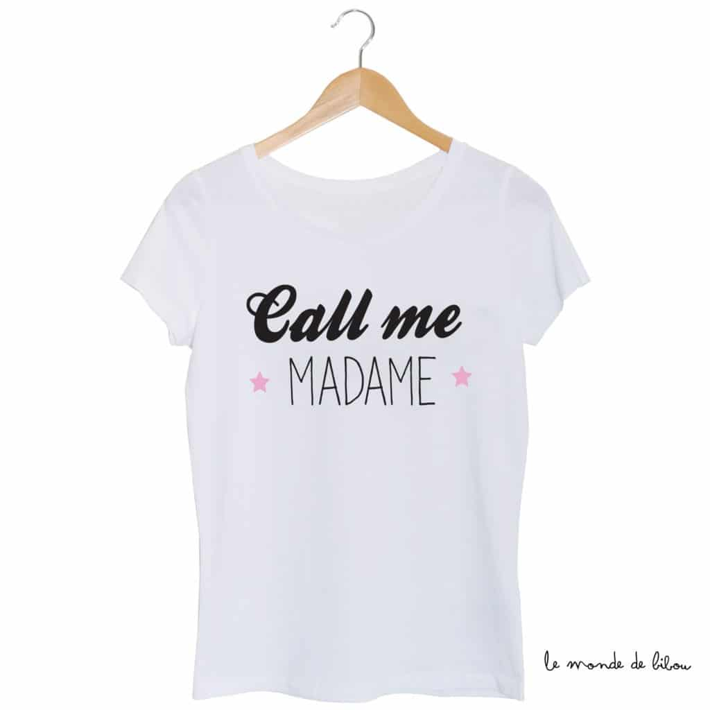 Tee-shirt Call me Madame