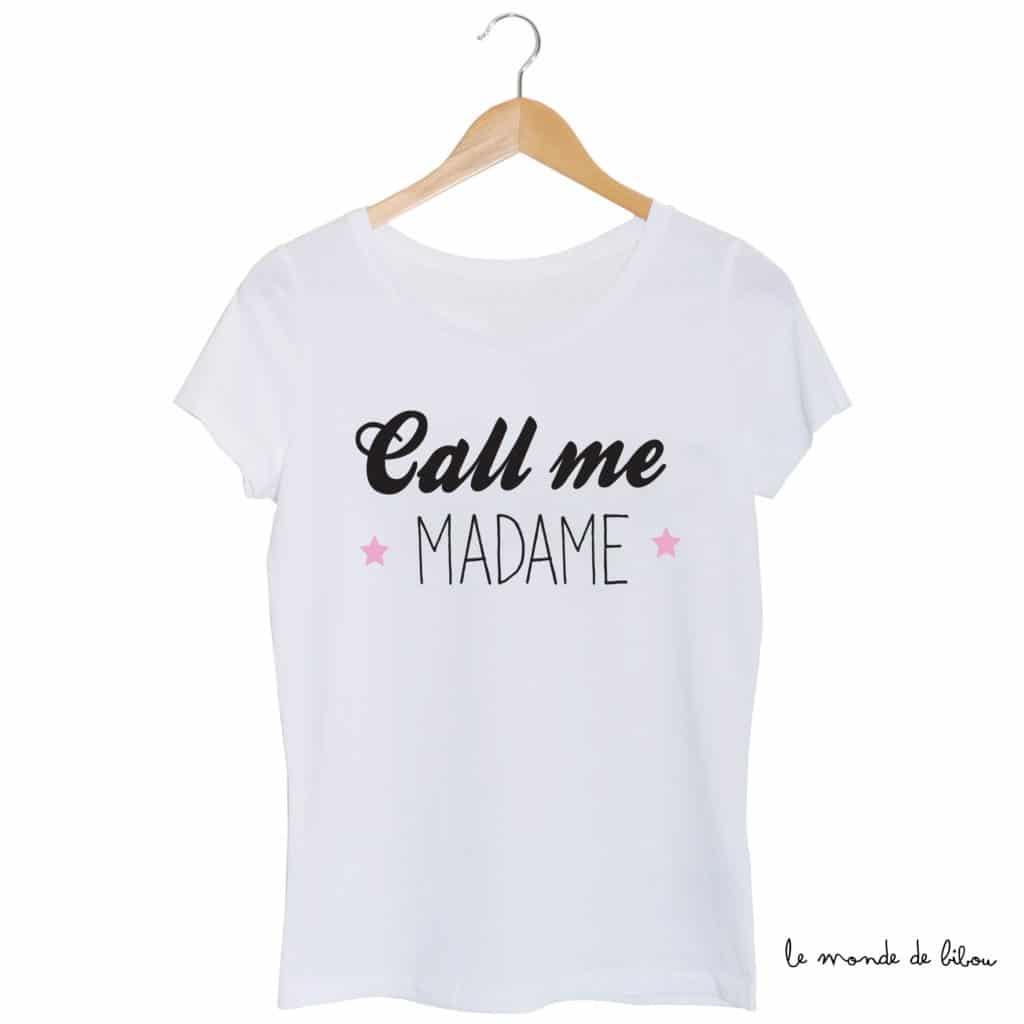 Tee-shirt Call me Madame