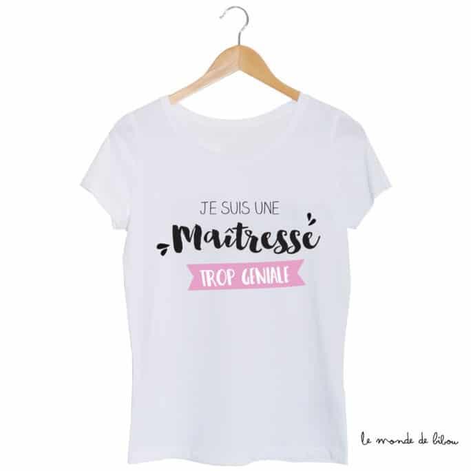 Tee-shirt Maîtresse trop géniale