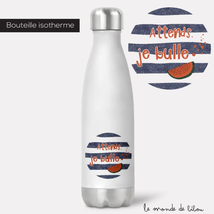 Bouteille isotherme Je bulle